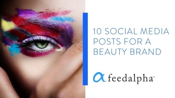 10 Social Media Posts For a Beauty Brand