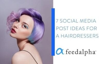 7 Social Media Post Ideas For A Hairdressers